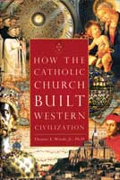 Image for How the Catholic Church Built Western Civilization