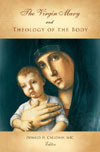 Image for The Virgin Mary and Theology of the Body