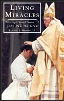 Image for Living Miracles The Spiritual Sons of John Paul the Great