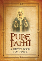Image for Pure Faith A Prayer Book for Teens