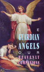 Image for The Guardian Angels-Our Heavenly Companions