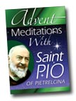 Image for Advent Meditations With Saint Pio of Pietrelcina