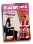 Image for Sacraments for Children: An Introduction to the Seven Sacraments for Middle-Grade Children DVD