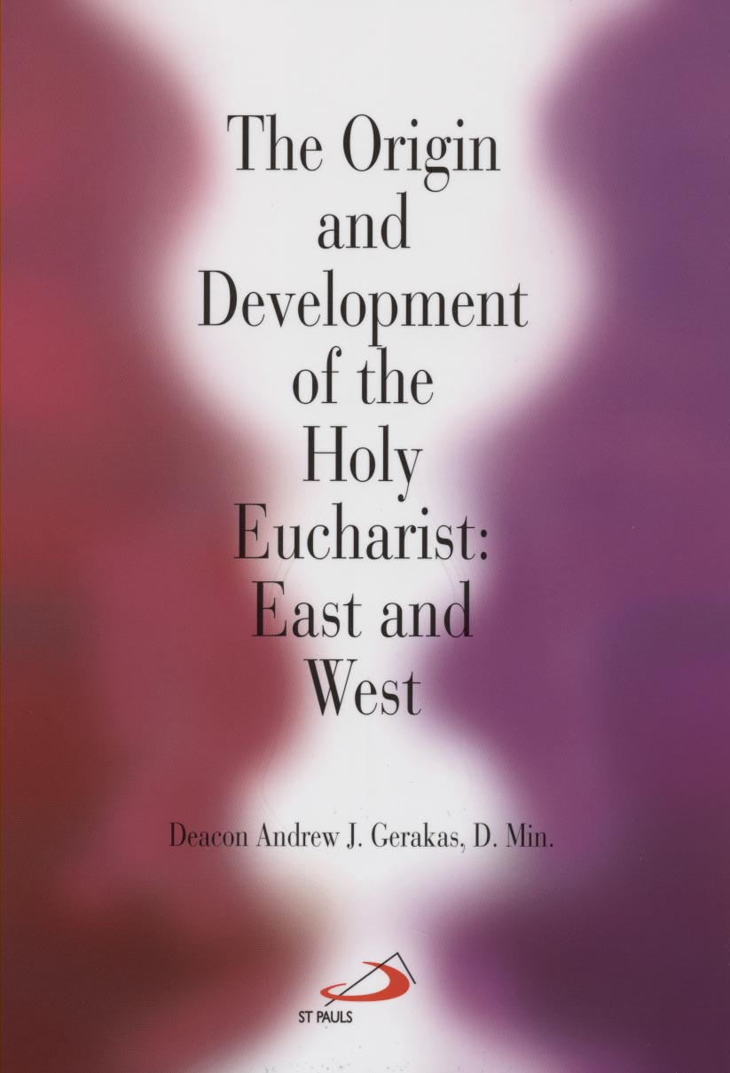 Image for The Origin and Development of the   Eucharist: East and West