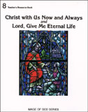 Image for Lord, Give Me Eternal Life - Grade 8 Resource Binder