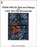Image for Christ with Us Now and Always - Grade 8 Student Text B